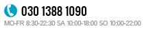 030 - 13881090 | MO-FR 8:30 - 17:00 | SA 10:00 - 18:00 | SO 10:00 - 22:00